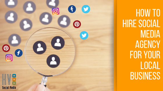 How to Hire a Social Media Agency for Your Local Business